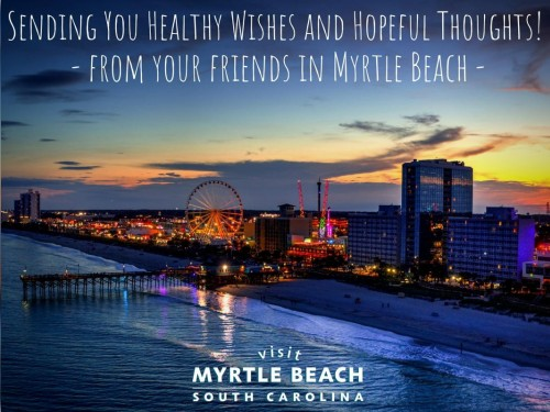 Myrtle Beach CVB sends healthy wishes & hopeful thoughts to travel industry